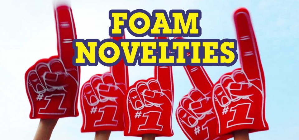 Foam Novelties